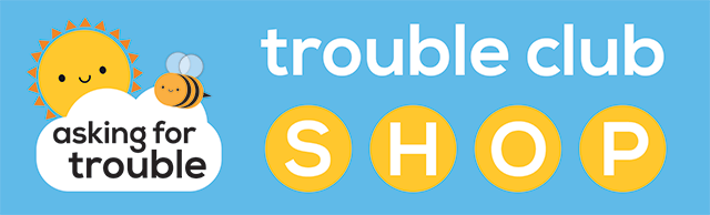 Trouble Club Shop